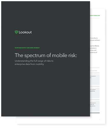 Spectrum of Mobile Risk | Lookout, Inc